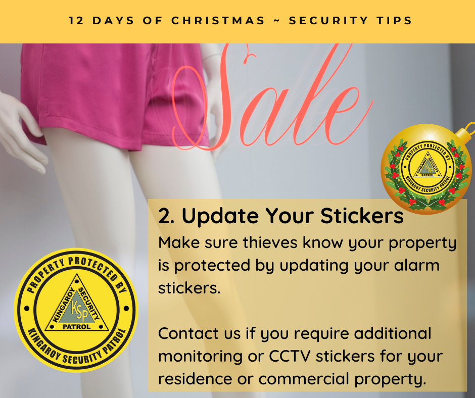 Update your Stickers - Make sure thieves know your property is protected by updating your alarm stickers.
