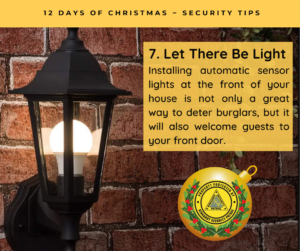 Let There Be Light - Installing automatic sensor lights at the front of your house is not only a great way to deter burglars, but it will also welcome guests to your front door.