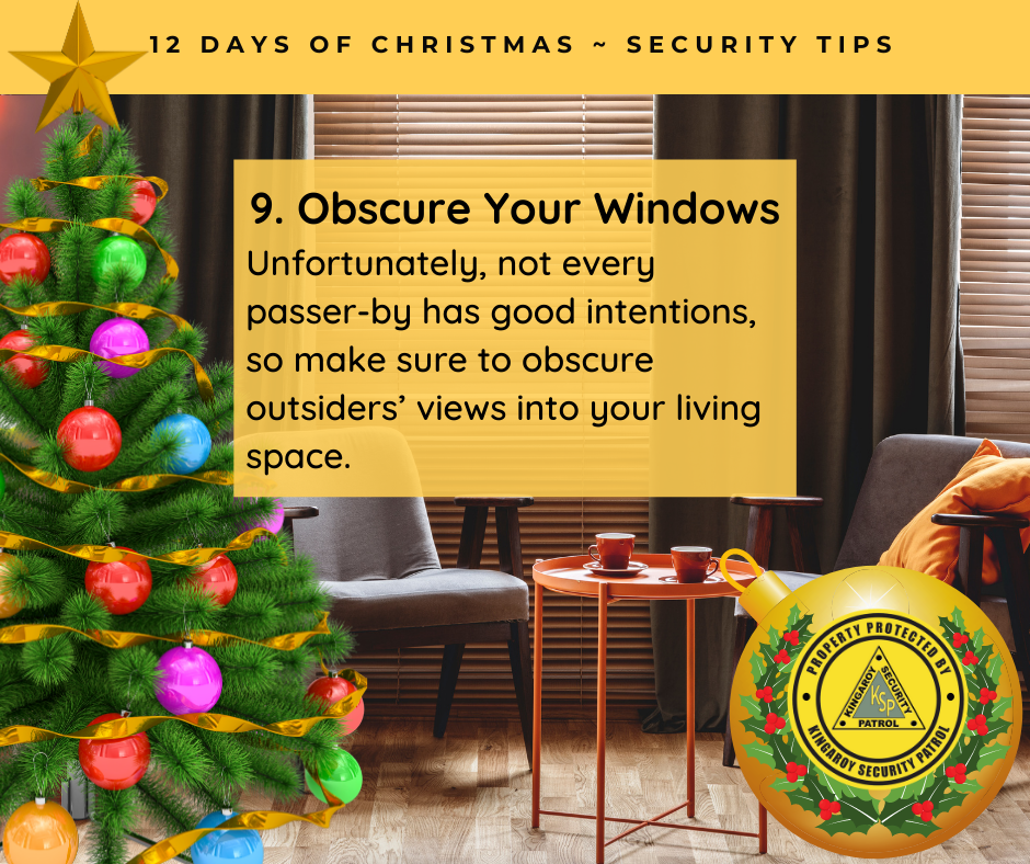 Obscure Your Windows - Unfortunately, not every passer-by has good intentions, so make sure to obscure outsiders' views into your living space.